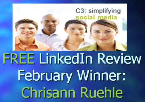 C3 gifts one Free LinkedIn Profile Review each month. February winner:  Chrissann Ruehle